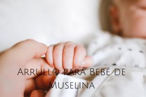Arrullo para bebé de muselina